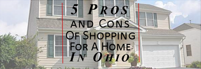 5 Pros and Cons Of Shopping For A Home In Ohio - Brandt Group1