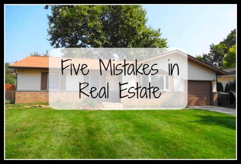 Five Mistakes in Real Estate