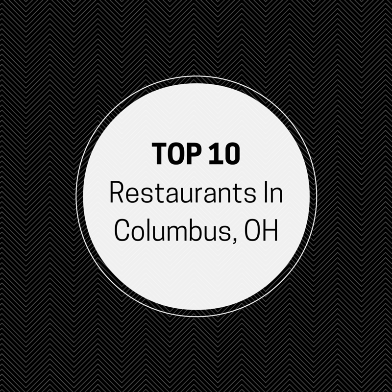 Top Ten Restaurants In Columbus